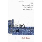 Publicity's Secret by Jodi Dean