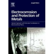 Electrocorrosion and Protection of Metals by Joseph Riskin