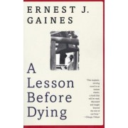 A Lesson before Dying by E. Gaines