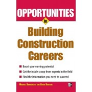 Opportunities in Building Construction Careers by Michael Sumichrast