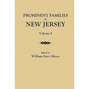Prominent Families of New Jersey. in Two Volumes. Volume I by William Starr Myers
