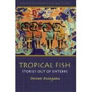 Tropical Fish by Doreen Baingana