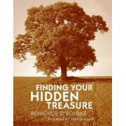 Finding Your Hidden Treasure by Benignus O'Rourke