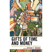 Gifts of Time and Money by Arthur C. Brooks
