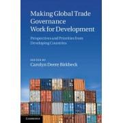 Making Global Trade Governance Work for Development by Carolyn Deere-Birkbeck