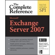Microsoft Exchange Server 2007: The Complete Reference by Richard Luckett