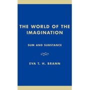 The World of the Imagination by Eva T. H. Brann
