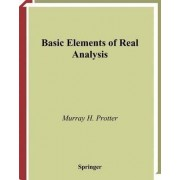Basic Elements of Real Analysis by Murray H. Protter