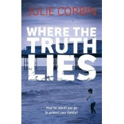 Where the Truth Lies by Julie Corbin
