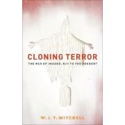 Cloning Terror by W. J. T. Mitchell