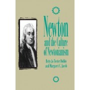 Newton and the Culture of Newtonianism by Margaret C. Jacob