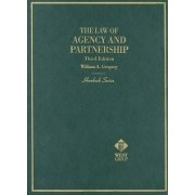 Law of Agency and Partnership by William Gregory