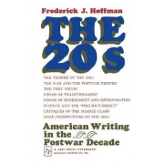The 20s: American Writing in the Postwar Decade by Frederick J. Hoffman