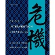 Crisis Intervention Strategies by Richard K James