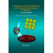 Fundamentals of Powder Diffraction and Structural Characterization of Materials by Vitalij K. Pecharsky