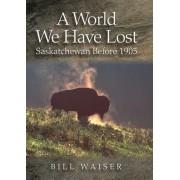 A World We Have Lost: Saskatchewan Before 1905