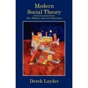 Modern Social Theory by Derek Layder