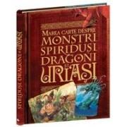Marea cartea despre monştri, spiriduşi, dragoni şi uriaşi.
