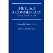 The Iliad: A Commentary: Volume 4, Books 13-16: Books 13-16 v.4 by Richard Janko