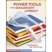 Power Tools for Adolescent Literacy by Jan Rozzelle