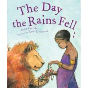 The Day The Rains Fell by Anne Faundez