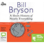 A Short History Of Nearly Everything by William Roberts