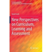 New Perspectives on Curriculum, Learning and Assessment 2016 by David Scott