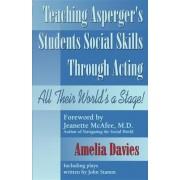 Teaching Asperger's Students Social Skills Through Acting by Amelia Davies