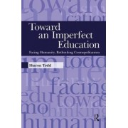 Toward an Imperfect Education by Sharon Todd