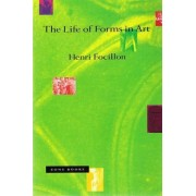 The Life of Forms in Art by Henri Focillon