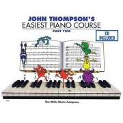 John Thompson's Easiest Piano Course - Part 2 - Book/CD Pack by Associate Professor of Philosophy and Religious Studies John Thompson