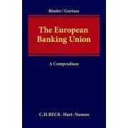 The European Banking Union: A Compendium