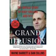 Grand Illusion: The Untold Story of Rudy Giuliani and 9/11 by Wayne Barrett