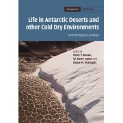 Life in Antarctic Deserts and other Cold Dry Environments by Peter T. Doran