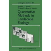 Quantitative Methods in Landscape Ecology by Monica G. Turner