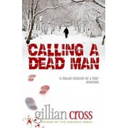 Calling a Dead Man by Gillian Cross