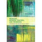Mergers, Merger Control, and Remedies by John E. Kwoka