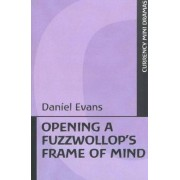 Opening a Fuzzwollop's Frame of Mind by Daniel D. Evans
