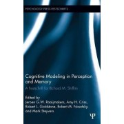 Cognitive Modeling in Perception and Memory by J. G. W. Raaijmakers