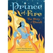 Prince of Fire: The Story of Diwali 2016 by Jatinder Verma