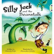 Bug Club Green A/1B Silly Jack and the Beanstalk: Green A/1b by Malachy Doyle