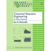 Chemical Reaction Engineering by Ian S. Metcalfe
