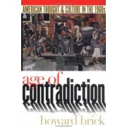 Age of Contradiction by Howard Brick