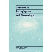 Currents in Astrophysics and Cosmology by G. G. Fazio