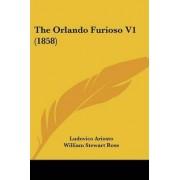 The Orlando Furioso V1 (1858) by Ludovico Ariosto