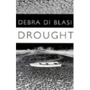 Drought and Say What You Like by Debra Di Blasi