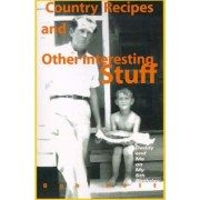 Country Recipes and Other Interesting Stuff by Bob Holt