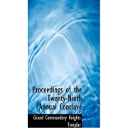Proceedings of the Twenty-Ninth Annual Conclave by Grand Commandery Knights Templar