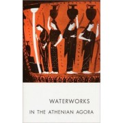Waterworks in the Athenian Agora by Mabel L. Lang
