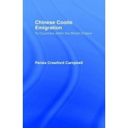 Chinese Coolie Emigration to Canada by Persia Crawford Campbell